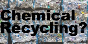 Chemical Recycling of plastics